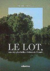 Le Lot, Une Des Plus Belles Rivieres De France - Couverture - Format classique