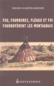 Feu, fourrures, fléaux et foi foudroyèrent les Montagnais - Intérieur - Format classique