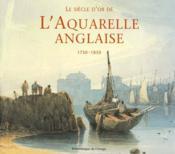 Le siècle d'or de l'aquarelle anglaise - Couverture - Format classique