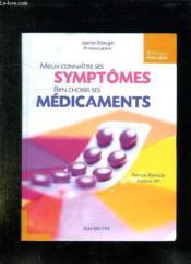 Mieux Connaitre Ses Symptomes Bien Choisir Ses Medicaments. - Couverture - Format classique