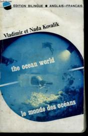 Le Monde Des Oceans / The Ocean World. Edition Bilingue : Anglais - Francais. - Couverture - Format classique