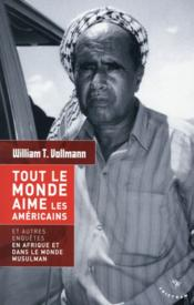 Vente livre :  Tout le monde aime les Américains  - William T. Vollmann - William Tanner Vollmann