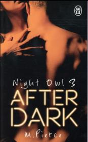 Vente livre :  Night owl T.3 ; after dark  - M. Pierce