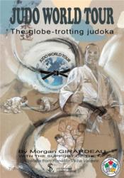Vente livre :  Judo world tour the globe-trotting judoka  - Morgan Girardeau