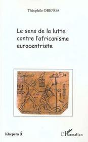 Le Sens De La Lutte Contre L'Africanisme Eurocentriste - Intérieur - Format classique