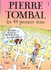 Pierre Tombal t.1 ; les 44 premiers trous - Intérieur - Format classique