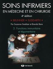 Soins infirmiers en médecine et en chirurgie t.5 ; fonctions immunitaire et tégumentaire - Intérieur - Format classique