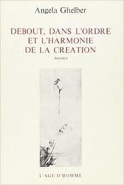 Debout Dans L'Ordre Et L'Harmonie De La Creation - Couverture - Format classique