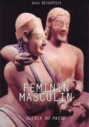 Féminin - masculin, guérir du passé - Couverture - Format classique