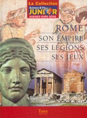 Rome ; Son Empire Ses Legions Ses Jeux - Couverture - Format classique