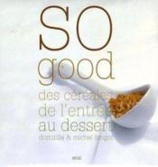 So Good ! Menus Cereales  - Domitille Langot