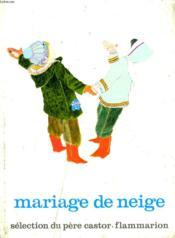 Mariage De Neige. Selection Du Pere Castor. - Couverture - Format classique