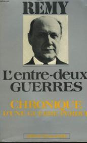 Chronique D'Une Guerre Perdue. Tome 1 : L'Entre-Deux-Guerres. - Couverture - Format classique