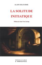 Vente  La solitude initiatique  - Alain Delourme