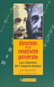 Einstein Et La Relativite Generale ; Les Chemins De L'Espace-Temps