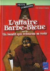 L'affaire Barbe-bleue ; un bandit qui retourne sa veste ; 8/10 ans - Intérieur - Format classique