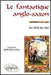 Le Fantastique Anglo-Saxon Au-Dela Du Reel - Intérieur - Format classique