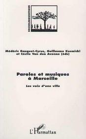 Paroles Et Musiques A Marseille ; Les Voix D'Une Ville - Intérieur - Format classique