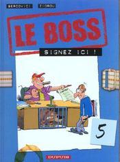Le Boss T.5 ; Signez Ici - Intérieur - Format classique