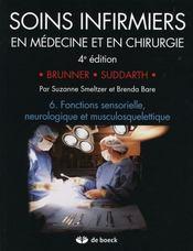 Soins infirmiers en médecine et en chirurgie t.6 ; fonctions sensorielle, neurologique et musculosquelettique - Intérieur - Format classique