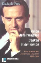 Vision Dans L'Urgence ; Ecrits Et Entretiens ; Denken In Der Wende ; Schriften Und Gesprache ; 1990-2000 - Couverture - Format classique