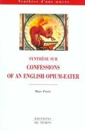 Lesconfesssions D'Un Mangeur D'Opium ; Synthese - Couverture - Format classique