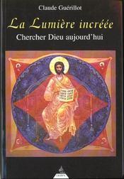Chercher Dieu Aujourd'Hui Ou La Lumiere Incree - Intérieur - Format classique