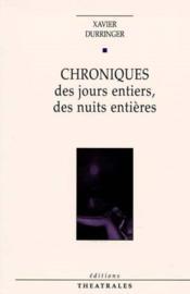 Chroniques Des Jours Entiers Des Nuits Entieres - Couverture - Format classique