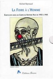 La foire à l'homme t.1 et t.2 ; écrits-dits dans les camps du système nazi de 1933 à 1945 - Couverture - Format classique