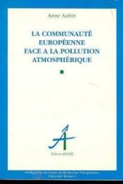 La communauté européenne face à la pollution atmosphérique - Couverture - Format classique