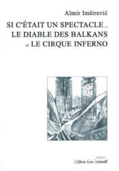Si c'etait un spectacle - le diable des balkans - le cirque inferno - Couverture - Format classique