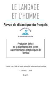 Production écrite : de la planification des textes aux mécanismes périphériques de l'écriture - Couverture - Format classique