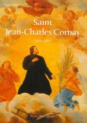 Saint Jean-Charles Cornay - 1809-2009 Bicentenaire De La Naissance - Couverture - Format classique