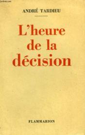 L'Heure De La Decision. - Couverture - Format classique