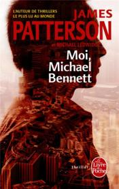 Vente  Moi, Michaël Bennett  - James Patterson - Michael Ledwige