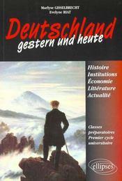Deutschland Gestern Und Heute Histoire Institutions Economie Litterature Et Actualite Classes Prepa - Intérieur - Format classique