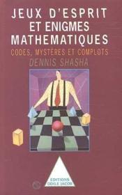 Jeux d'esprit et énigmes mathématiques t.2 ; codes, mystères et complots - Couverture - Format classique