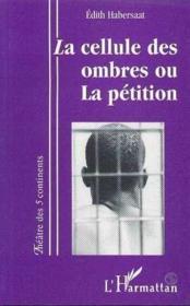 Cellule Des Ombres (La) Ou La Petition - Couverture - Format classique
