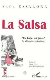 La Salsa ; Pa' Bailar Mi Gente, Un Phenomene Socio-Culturel - Couverture - Format classique