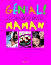 Genial ! Je Cuisine Avec Maman - Couverture - Format classique