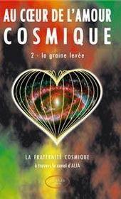 Au coeur de l'amour cosmique t.2 : la graine levée - Intérieur - Format classique