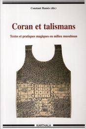 Coran et talismans ; textes et pratiques magiques en milieu musulman - Couverture - Format classique
