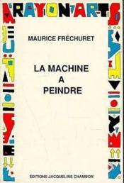 La Machine A Peindre - Couverture - Format classique