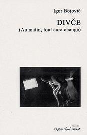 Divce (au matin, tout aura changé) - Couverture - Format classique