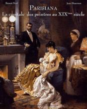 Parisiana ; la capitale des peintres au XIXeme siècle - Couverture - Format classique