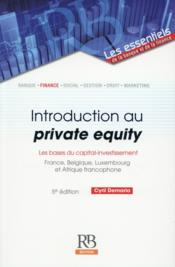 Vente livre :  Introduction au private equity (5e édition)  - Cyril Demaria