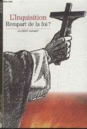 Vente livre :  L'inquisition rempart de la foi ?  - Laurent Albaret