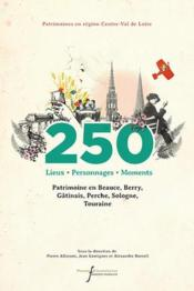 Vente  250 lieux, personnages, moments  - Borrell Alexandre - Allorant/Garrigues/B - Pierre Allorant - Jean Garrigues - Alexandre Borrell