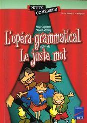 L'opéra grammatical ; le juste mot ; 8/10 ans - Intérieur - Format classique