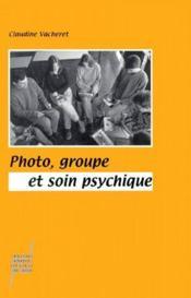 Photo, Groupe Et Soin Psychique - Couverture - Format classique